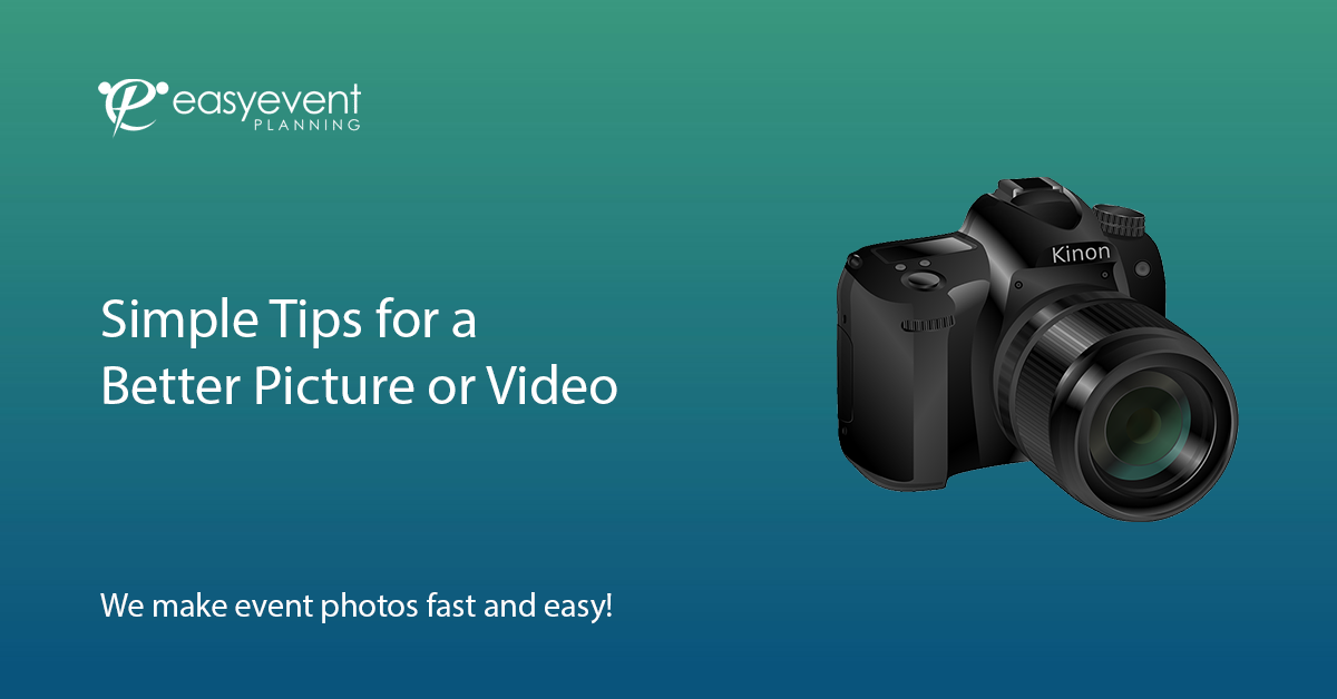 Tips for a Better Picture or Video