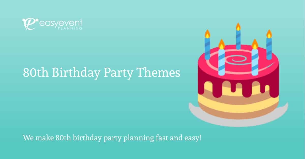 80th Birthday Party Themes