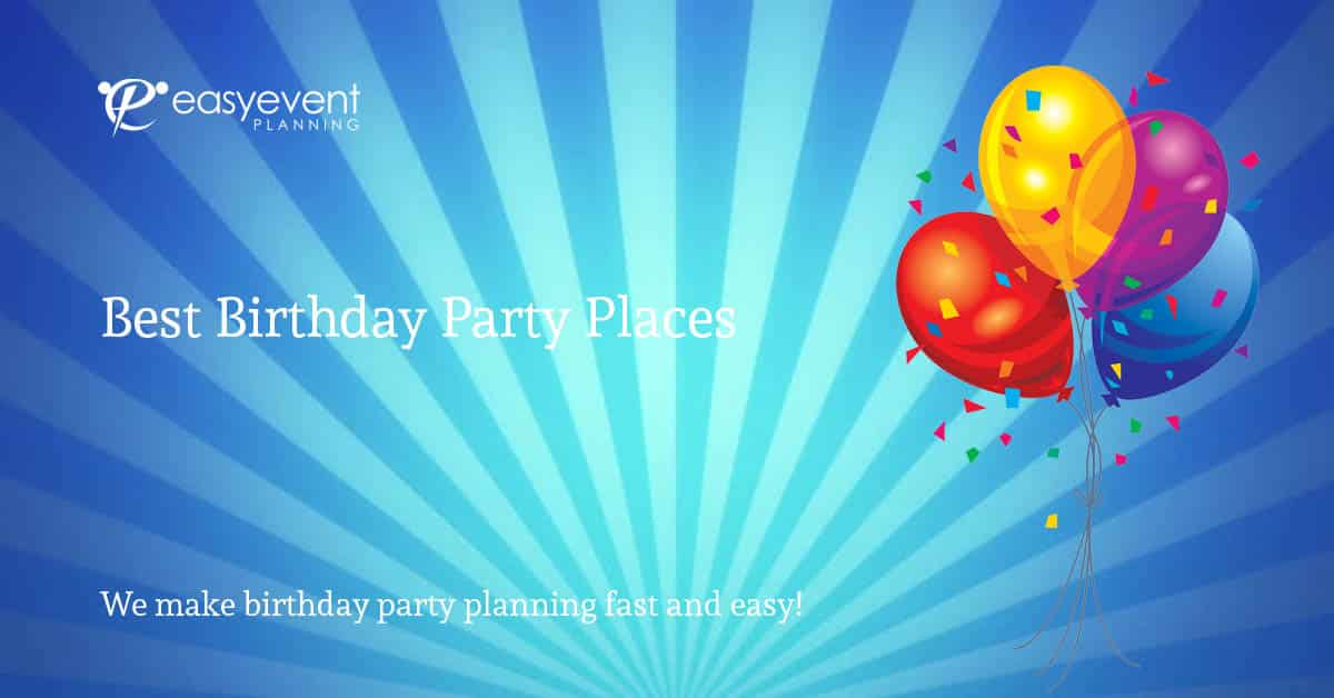 Best birthday party places