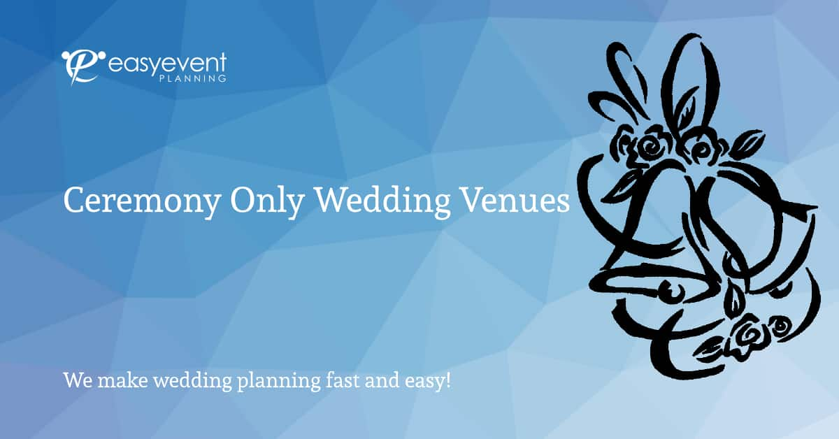 Ceremony-Only Wedding Venues