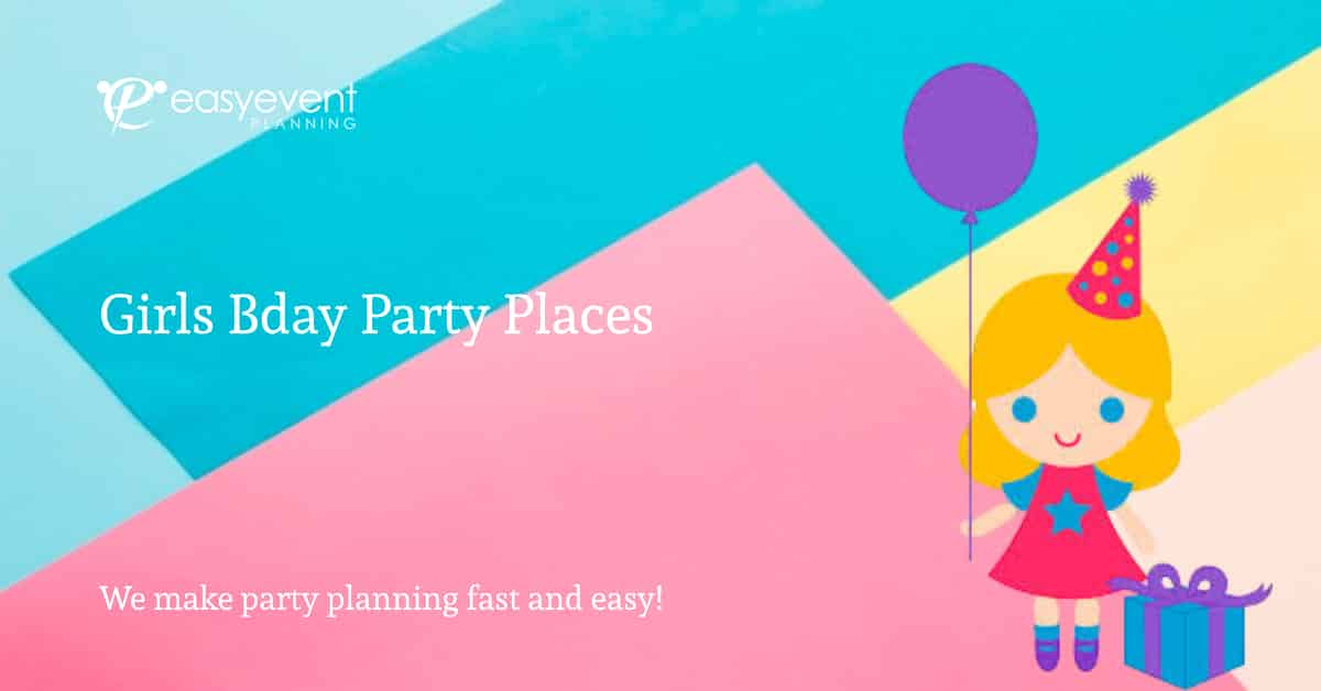 Girls Bday Party Places