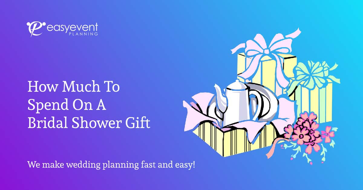How Much To Spend On A Bridal Shower Gift