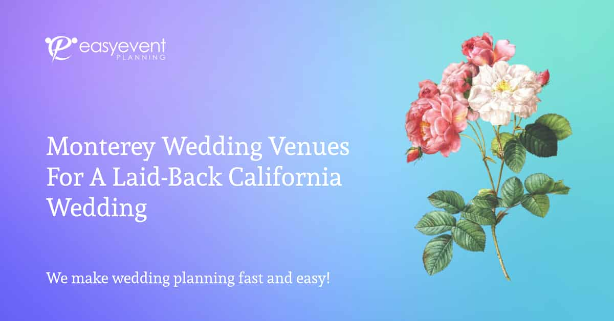 Monterey Wedding Venues for a Laid-Back California Celebration