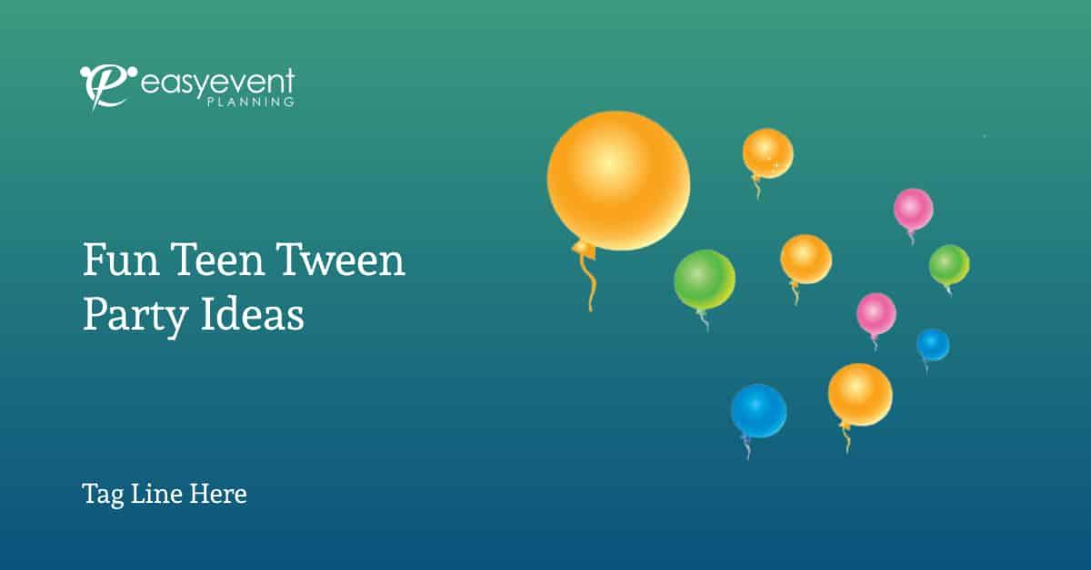 Teen Tween Party Ideas