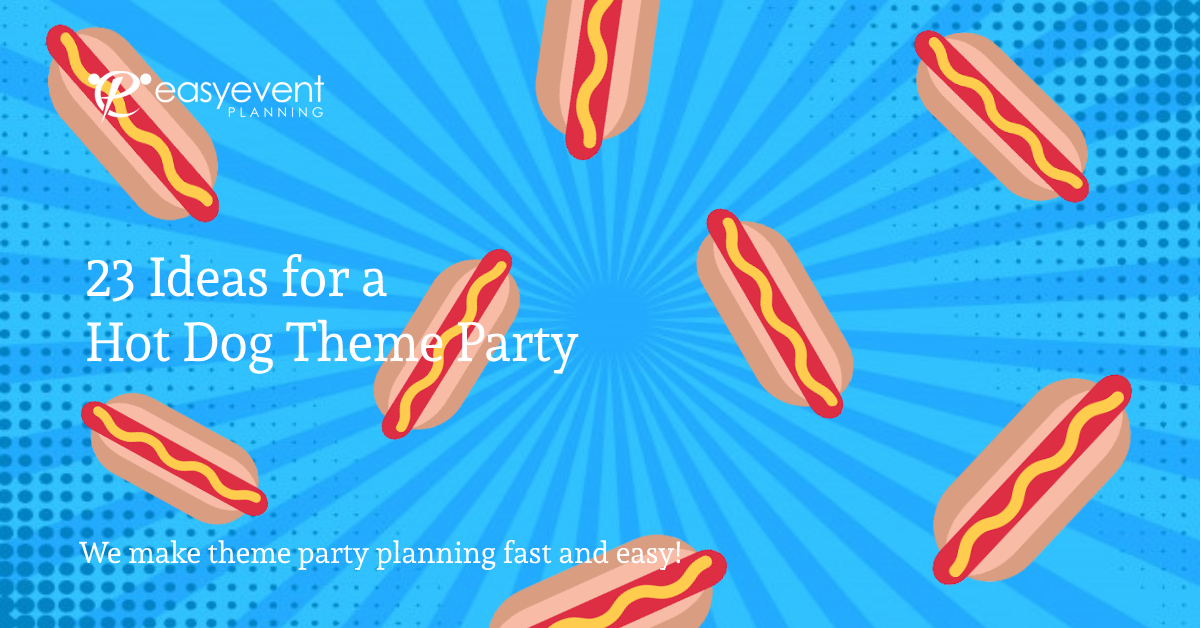 23 Ideas for a Hot Dog Theme Party