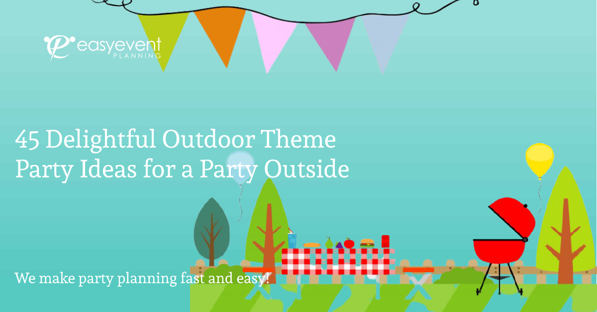 Delightful Outdoor Theme Party Ideas for a Party Outside