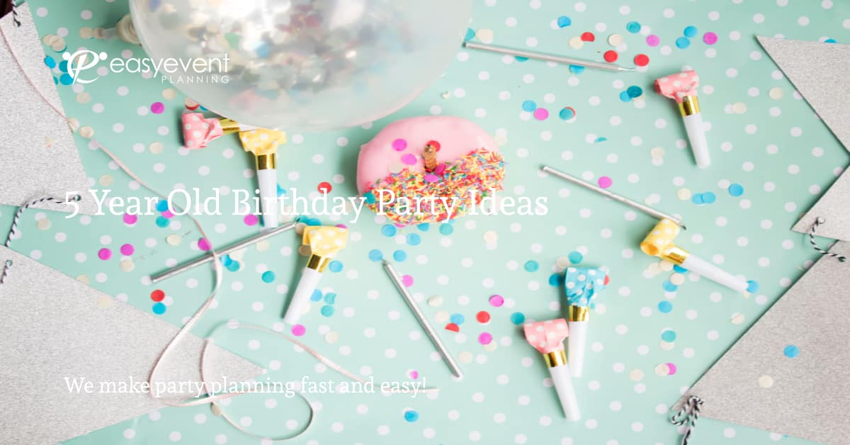 5 Year Old Birthday Party Ideas