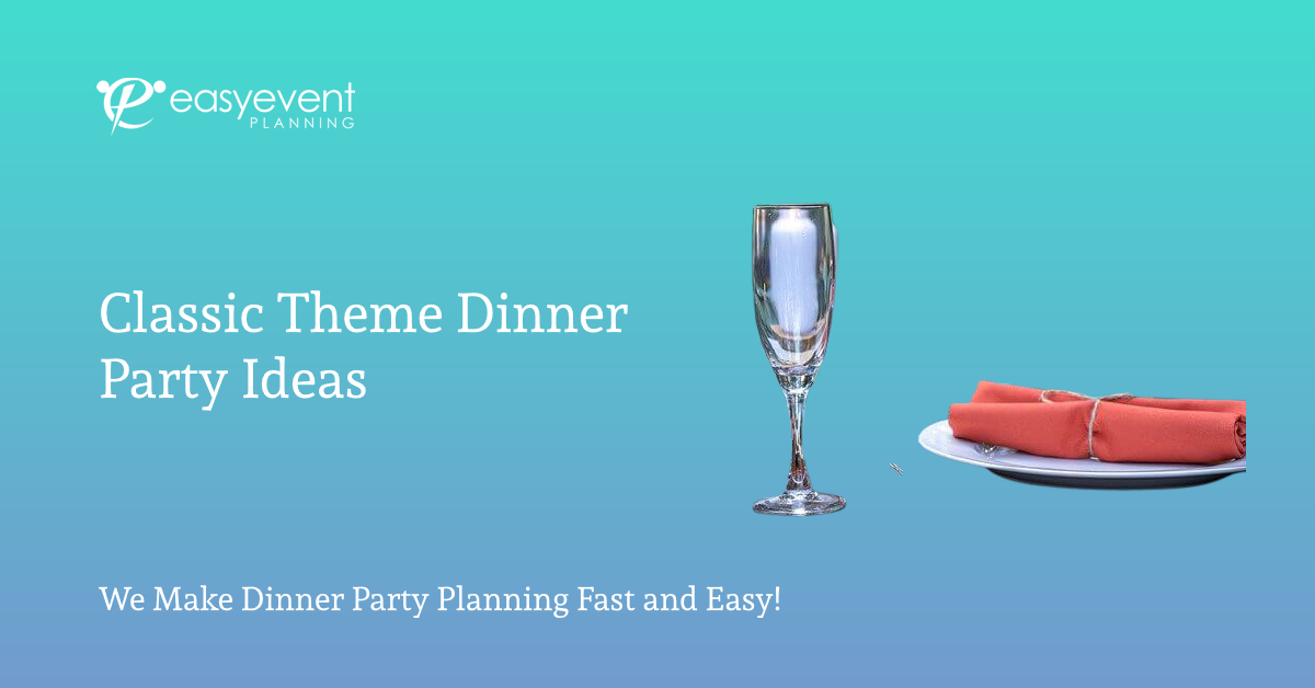 Classic Theme dinner Party Ideas