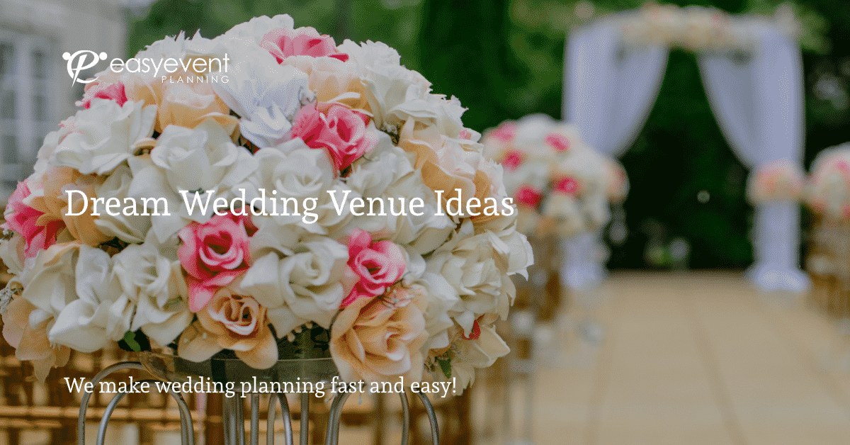 Dream Wedding Venue Ideas