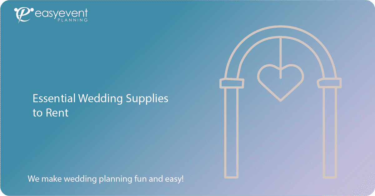 Essential Wedding Supplies to Rent