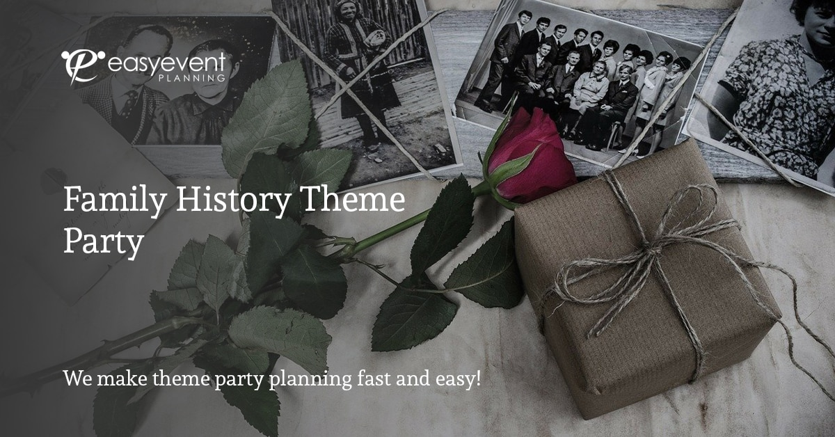 Family History Theme Party