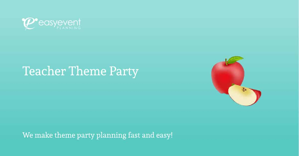 Teacher Theme Party