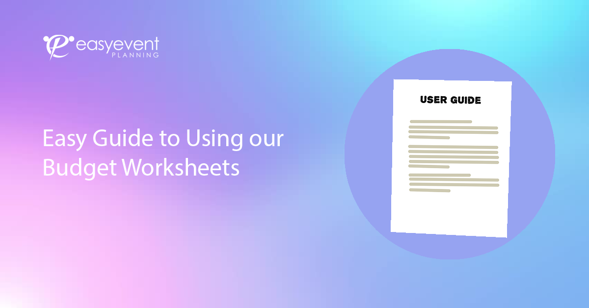 Easy Guide to Using our Budget Worksheets