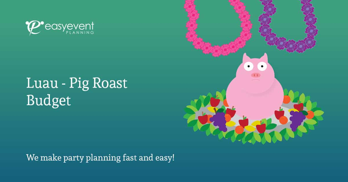 Easy Luau-Pig Roast Budget Worksheet