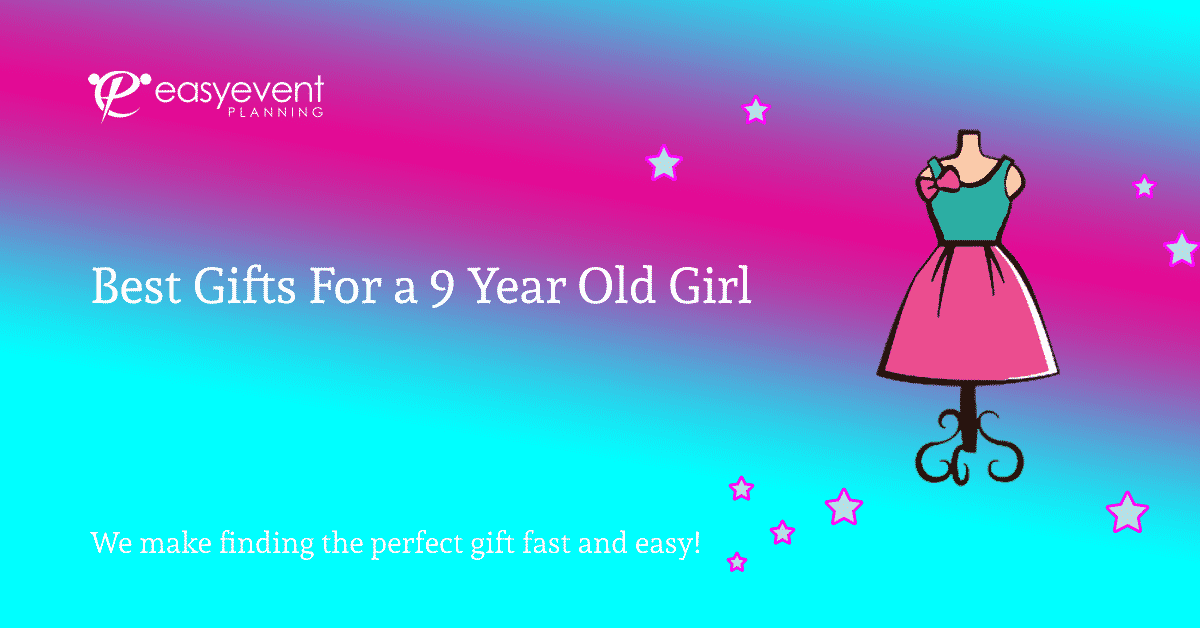 Best Gifts For a 9 Year Old Girl