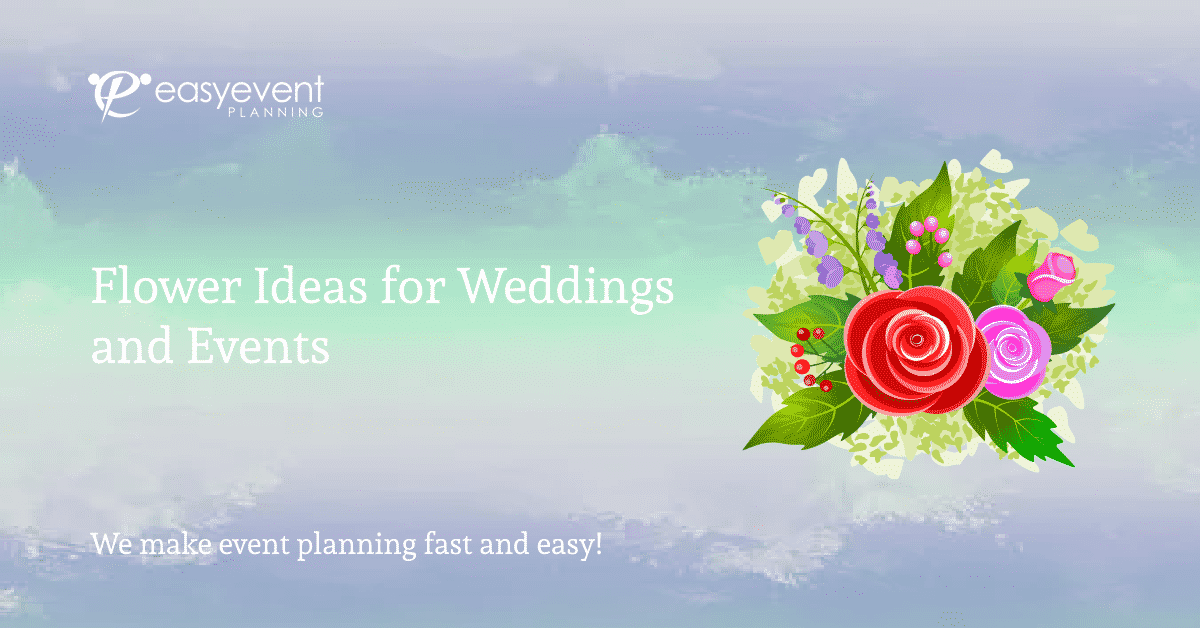 Event and Wedding Flower Ideas