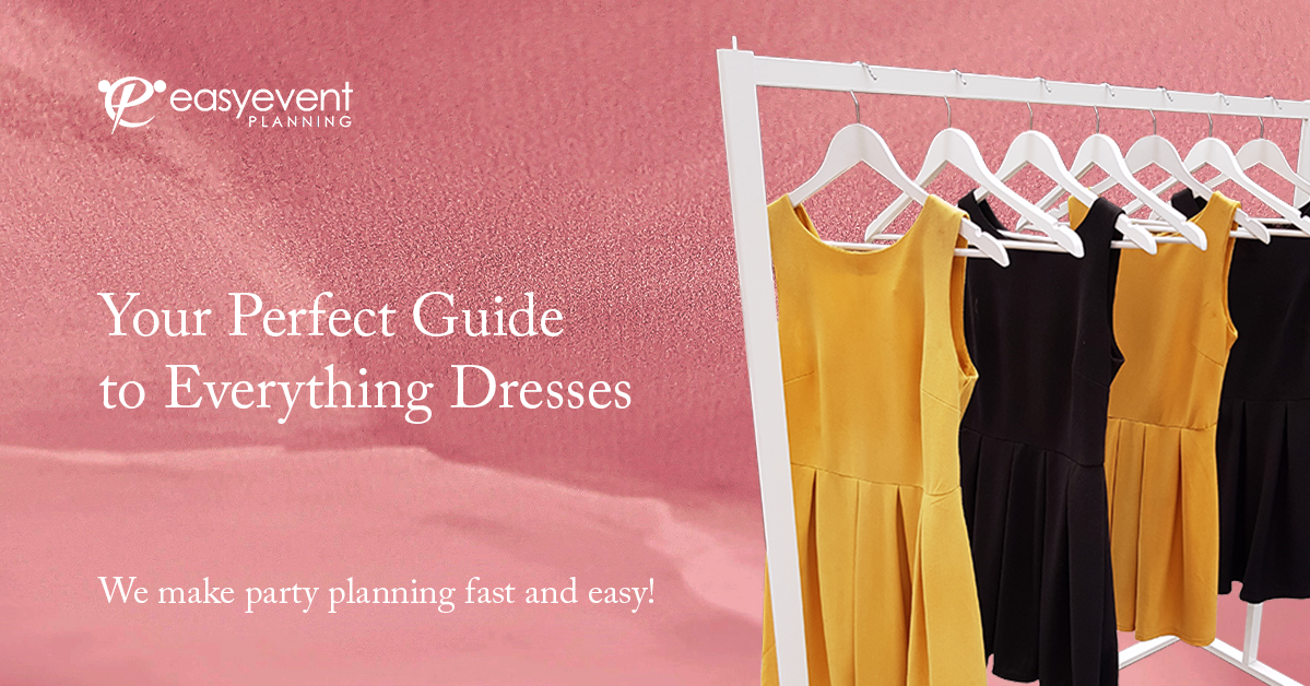 Your Perfect Guide to Everything Dresses