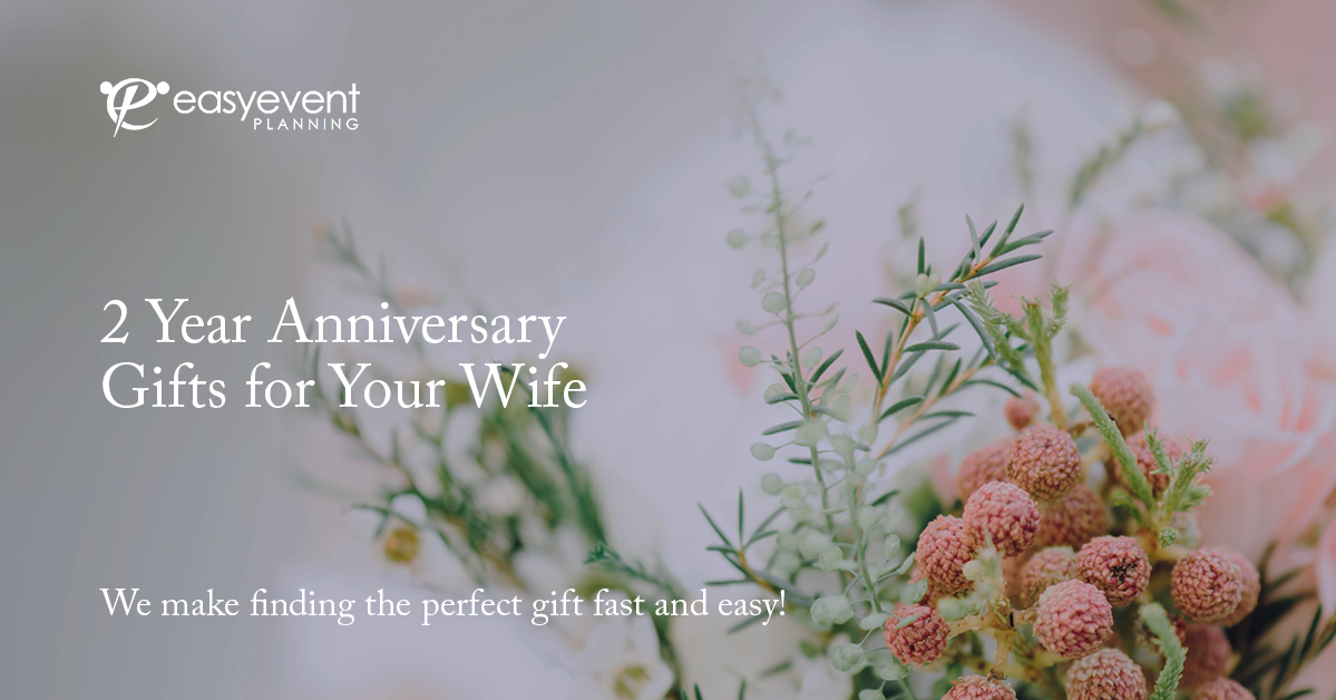2 Year Anniversary Gifts for Your Wife 25 Unique and Romantic Ideas
