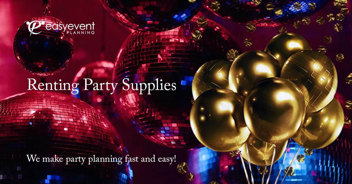 4 Key Steps to Renting Party Supplies and Questions to Ask
